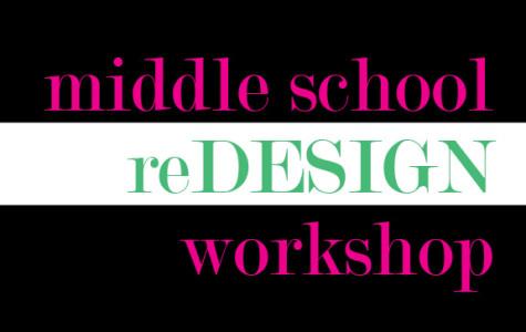 2015 Middle School Re-Design Workshop